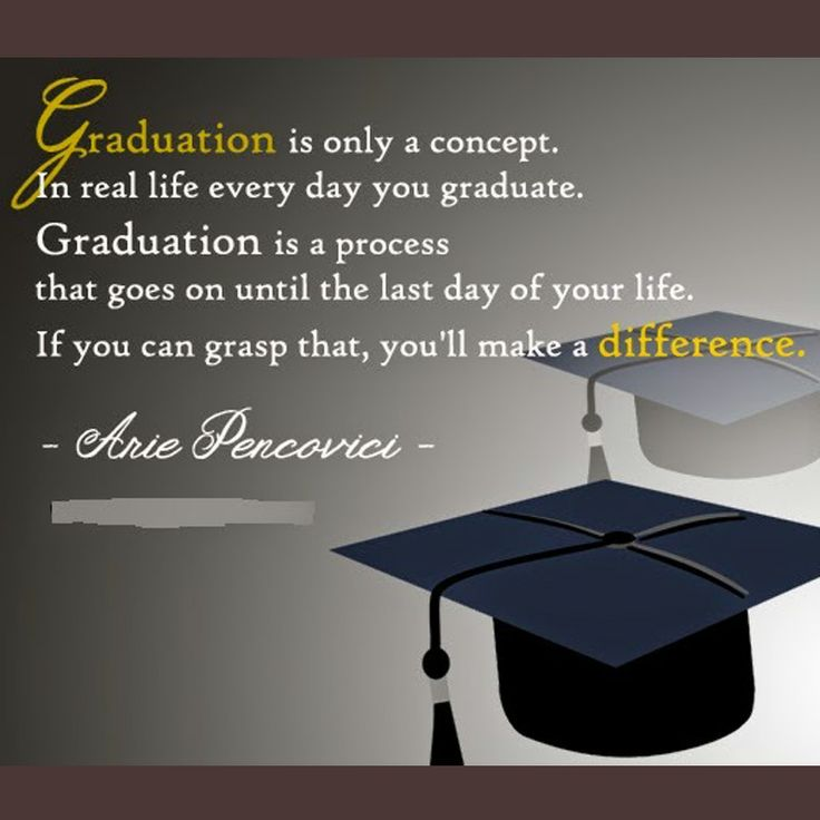 Everyday is graduation day when you achieve something