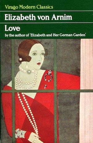 Vintage book review: Love, by Elizabeth von Arnim. A novel about a younger man who pursues an older widow, much to the chagrin of their friends, family, and society in general. 1925.