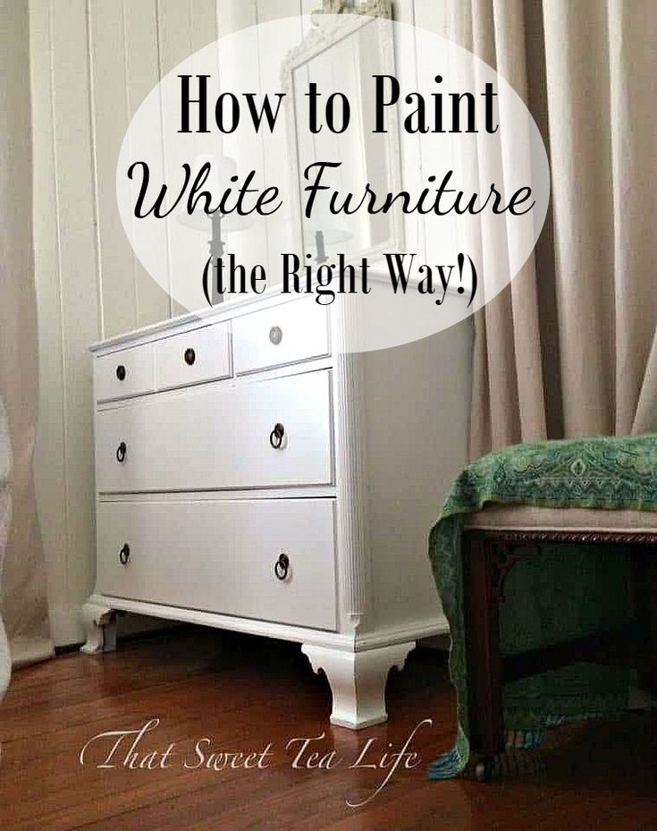How to Paint White Furniture for Flawless Results   – CBT | Interior – DIY – Crafts Group Board