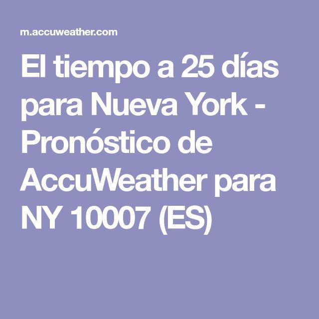 El tiempo a 25 días para Nueva York - Pronóstico de AccuWeather para NY 10007 (ES)