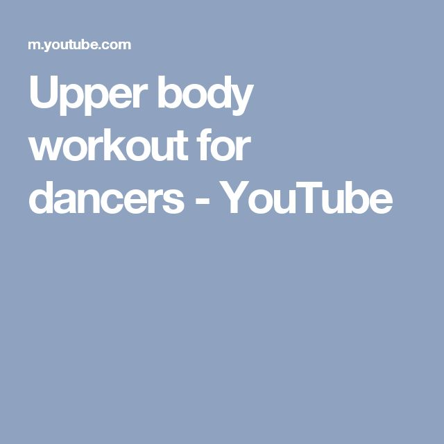 Upper body workout for dancers - YouTube