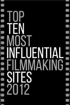 """The Top 10 Most Influential Filmmaking Sites. This is from 2012, but nine of the ten are still up (""""Film Financing Law"""" isn't.) Some obvious sites like Peter Broderick and Indiewire aren't, but everybody can find good info here. Of course it's out of date in terms of all the things that have turned up in social media since then. #indiefilm"""