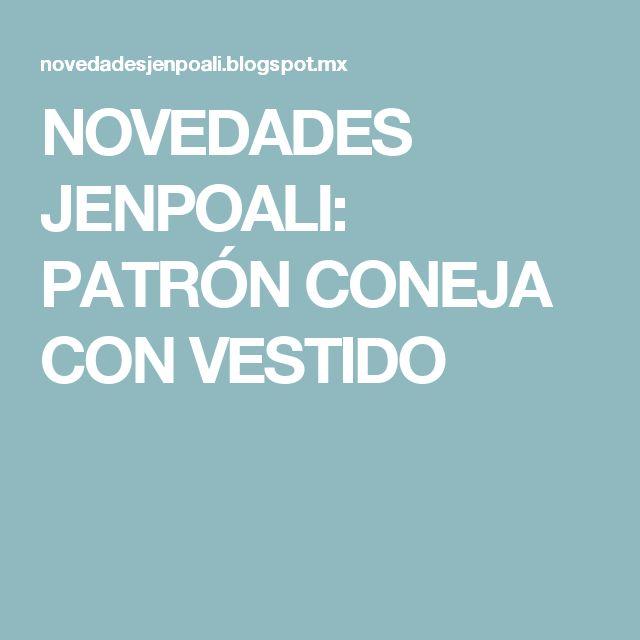 NOVEDADES JENPOALI: PATRÓN CONEJA CON VESTIDO
