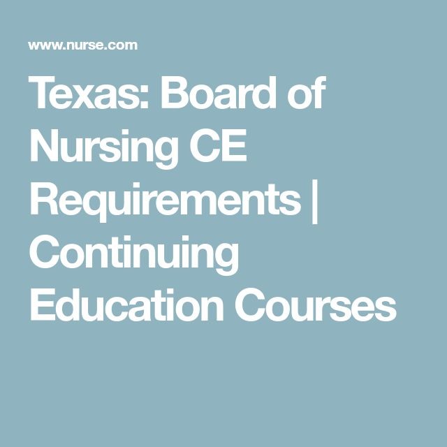 Texas: Board of Nursing CE Requirements | Continuing Education Courses