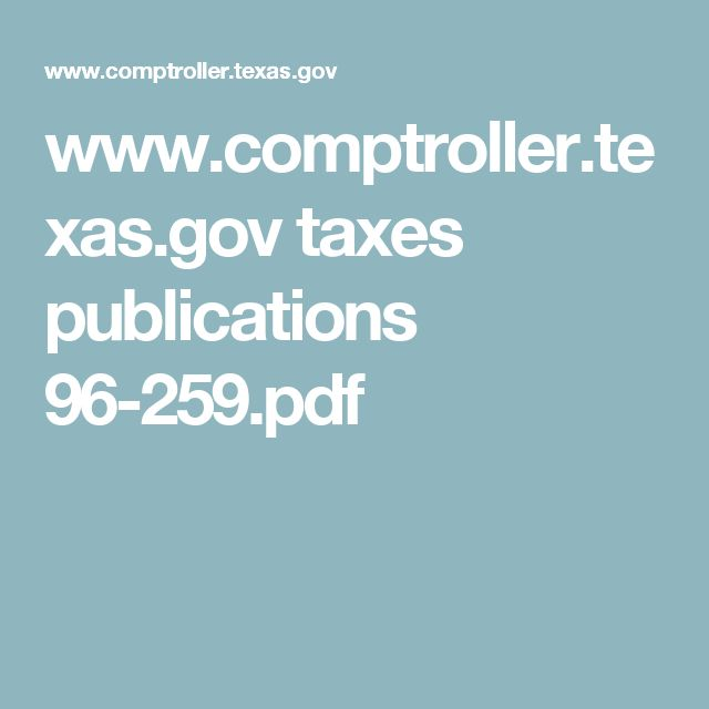 www.comptroller.texas.gov taxes publications 96-259.pdf