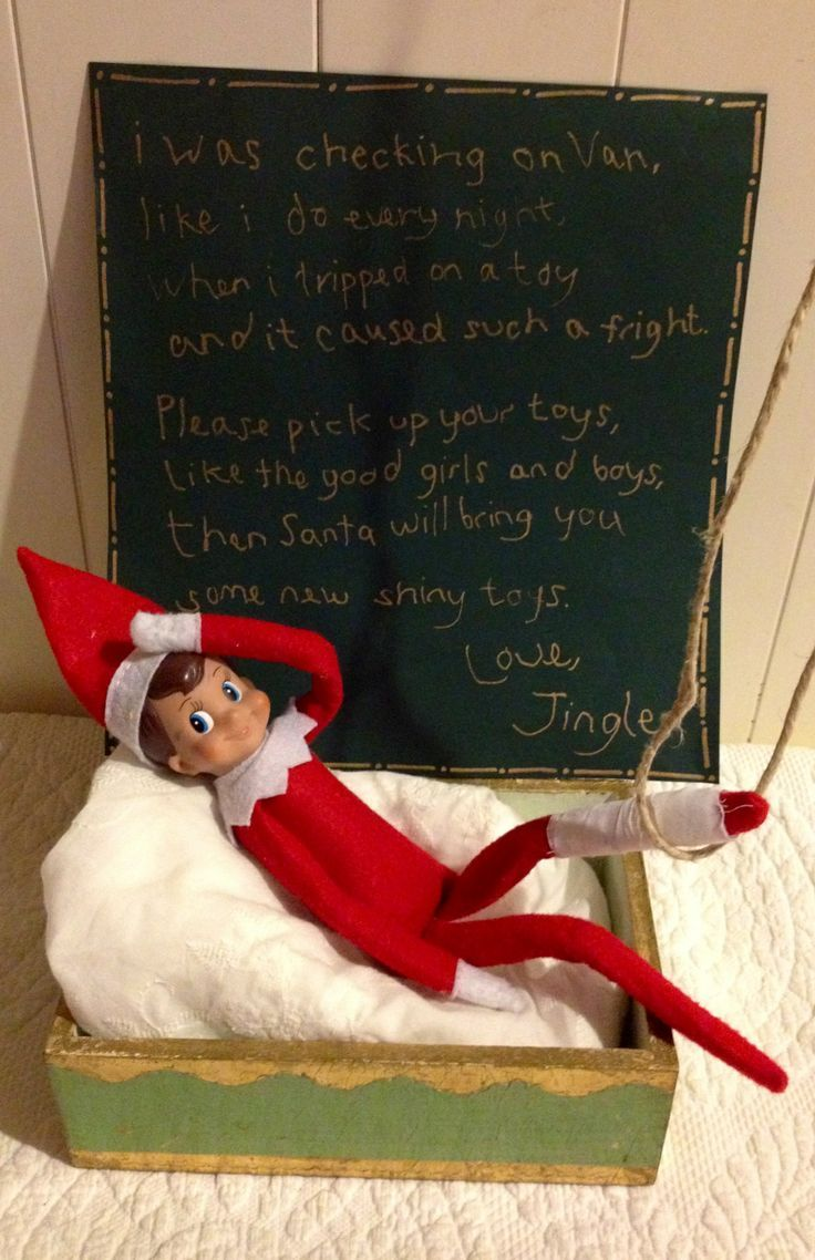 Elf On The Shelf: Sometimes children don't want to pick up their toys after they have finished playing with them. Unfortunately when that happens, your family's elf gets injured by the mess! He is found recovering from his injuries and a note is left asking your children to pick up their toys. Maybe Santa Claus will bring them some new ones for Christmas! (Original Source Unknown.)