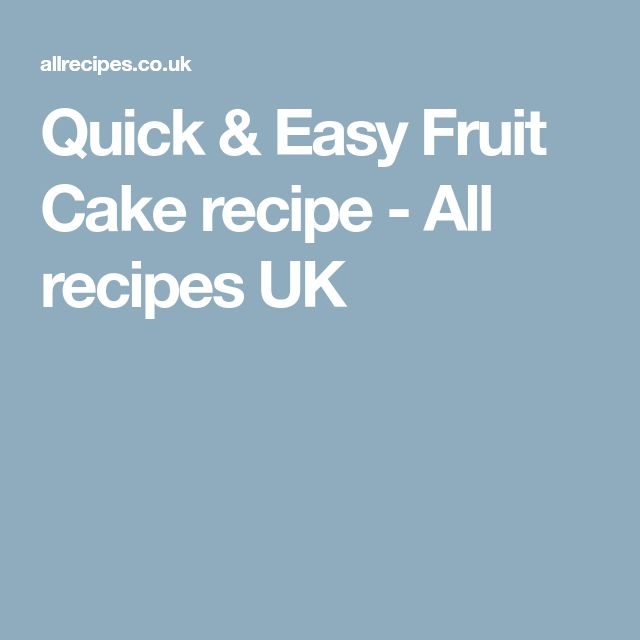 Quick & Easy Fruit Cake recipe - All recipes UK