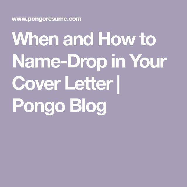 When And How To Name Drop In Your Cover Letter