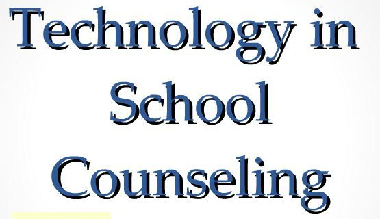 Technology in School Counseling