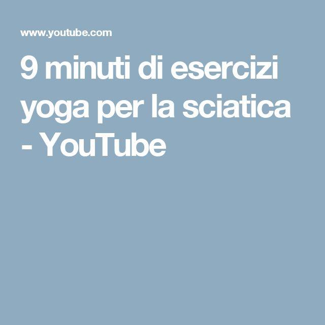 9 minuti di esercizi yoga per la sciatica - YouTube