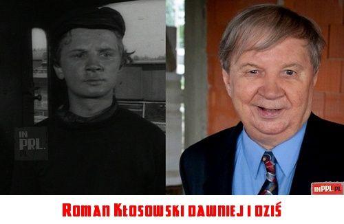 Roman Kłosowski dawniej i dziś