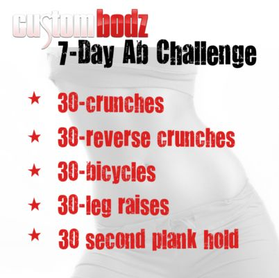 7 day ab workout challenge  30 crunches 30 reverse crunches 30 bicycles 30 leg raises 30 second plank #Abworkout #AbChallenge #Fitness http://www.custombodz.com