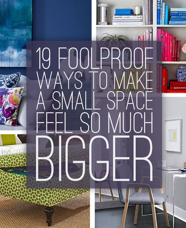 19 Foolproof Ways To Make A Small Space Feel So Much Bigger.  Because poor.