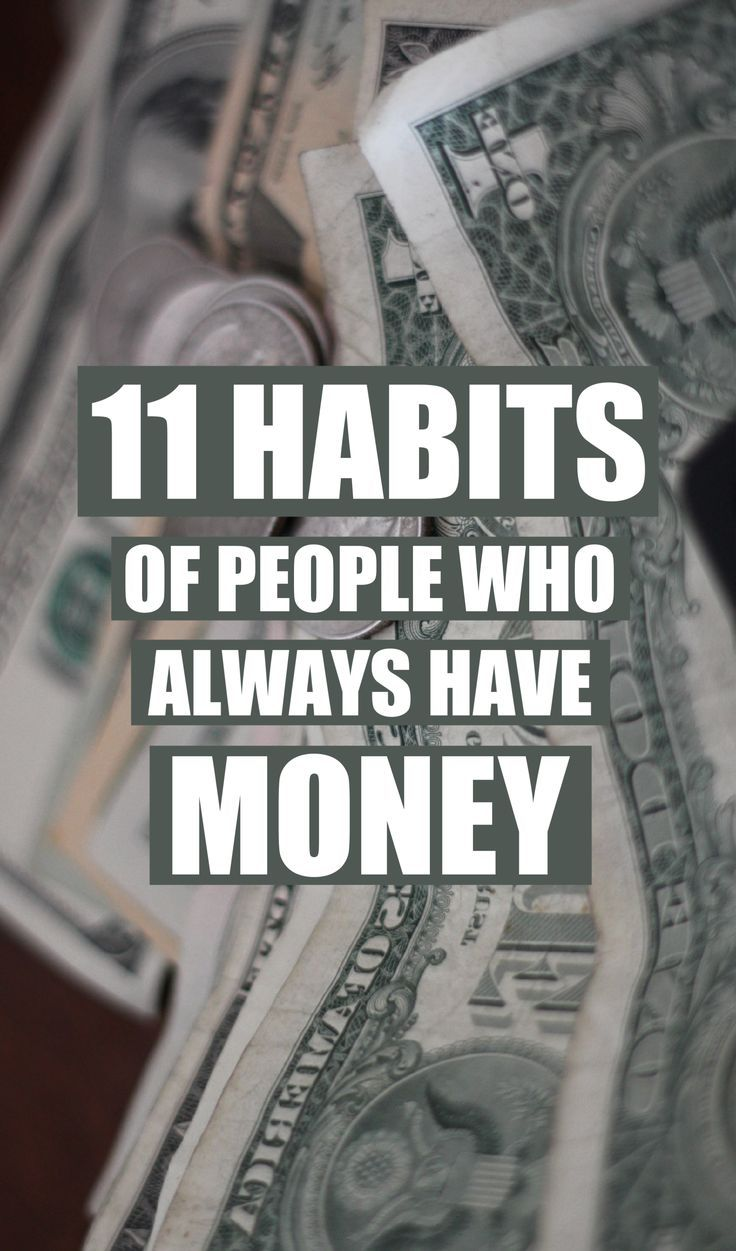 11 Habits Of People Who Always Have Money