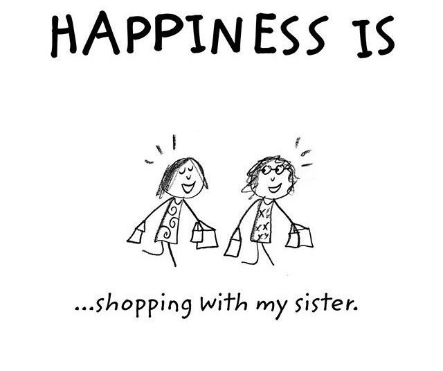 I don't really like shopping but she is a good shopper!!