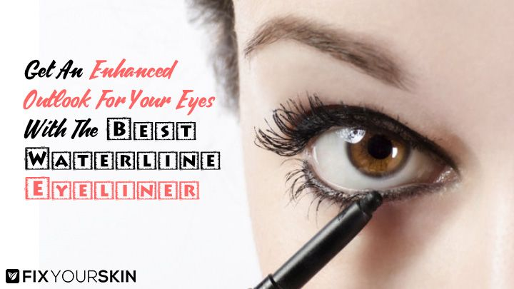 Admit it! Putting eyeliner on your waterline has a big effect on how you look. However, choosing the best eyeliner for waterline will lead you to a lot of considerations such as the means of applying them, the color that will match your taste, and sometimes even its brand. #WaterlineEyeliner #Eyeliner #Skincare #Beauty #FixYourSkin
