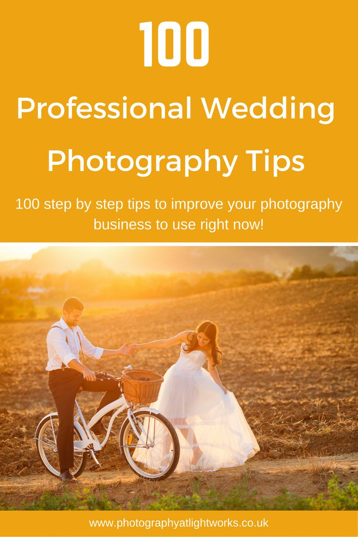 100 Professional Wedding Photography Tips. 100 step by step tips to improve your photography and business to use today!