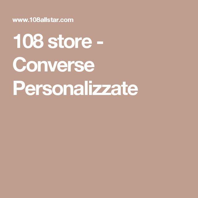108 store - Converse Personalizzate