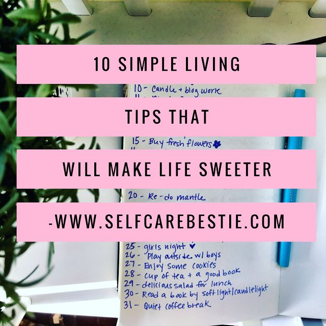 10 Simple Living Tips That Will Make Life Sweeter  simple living slow living simple living lifestyle