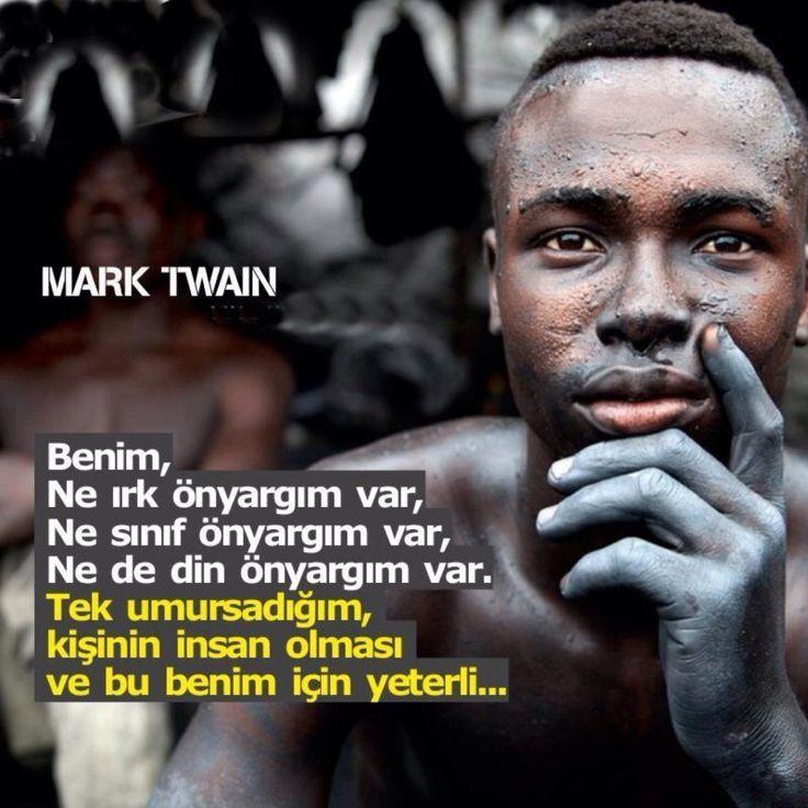 Benim ne ırk önyargım var, ne sınıf önyargım var, ne de din önyargım var.  Tek umursadığım, kişinin insan olması ve bu benim için yeterli.   - Mark Twain  #sözler #anlamlısözler #güzelsözler #manalısözler #özlüsözler #alıntı #alıntılar #alıntıdır #alıntısözler #şiir #edebiyat