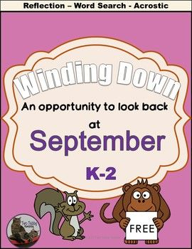 This free resource contains some low-key, end of the month wind-down activities for the month of September, suitable for K-2 students. It contains: 3 formats for reflection pages 3 levels of word searches Acrostic poem outline for the word September How many words can you find in September