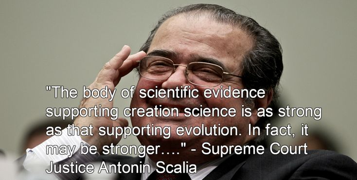 Supreme Court Justice Antonin Scalia gives comfort to creationists while speaking at his granddaughter's commencement ceremony.  Scalia proves yet again that one can have an IQ and still be a raging ignoramus.
