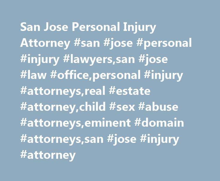 San Jose Personal Injury Attorney #san #jose #personal #injury #lawyers,san #jose #law #office,personal #injury #attorneys,real #estate #attorney,child #sex #abuse #attorneys,eminent #domain #attorneys,san #jose #injury #attorney http://kansas-city.remmont.com/san-jose-personal-injury-attorney-san-jose-personal-injury-lawyerssan-jose-law-officepersonal-injury-attorneysreal-estate-attorneychild-sex-abuse-attorneyseminent-domain-attorney/  # Mezzetti Law Firm, Inc. Home We Handle: Mezzetti Law…