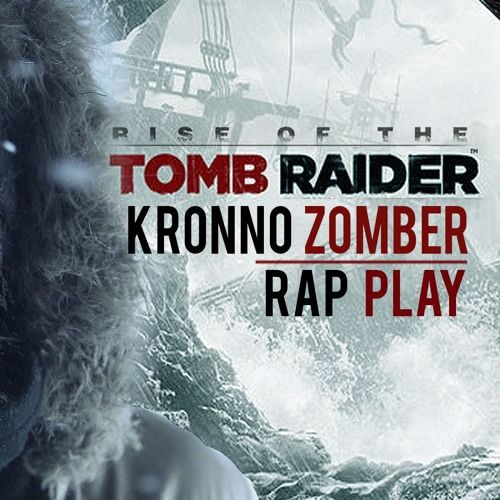 Listen to Tomb Raider   Kronno Zomber by Kronno Zomber Oficial #np on #SoundCloud