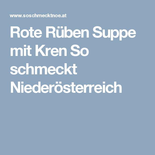 Rote Rüben Suppe mit Kren So schmeckt Niederösterreich