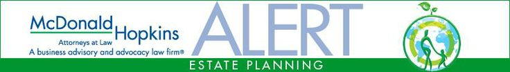 McDonald Hopkins :: Estate Planning Alert: Changes to Ohio's asset protection planning -- Effective March 27, 2013