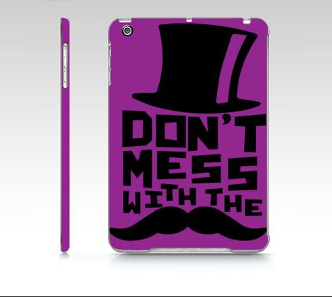 Funny Mobile Case - iPhone - Samsung - Tablet - Don't mess with the mustach