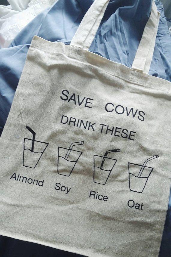 Vegan Tote Bag - « enregistrer les vaches. Substituts du lait boire ces »