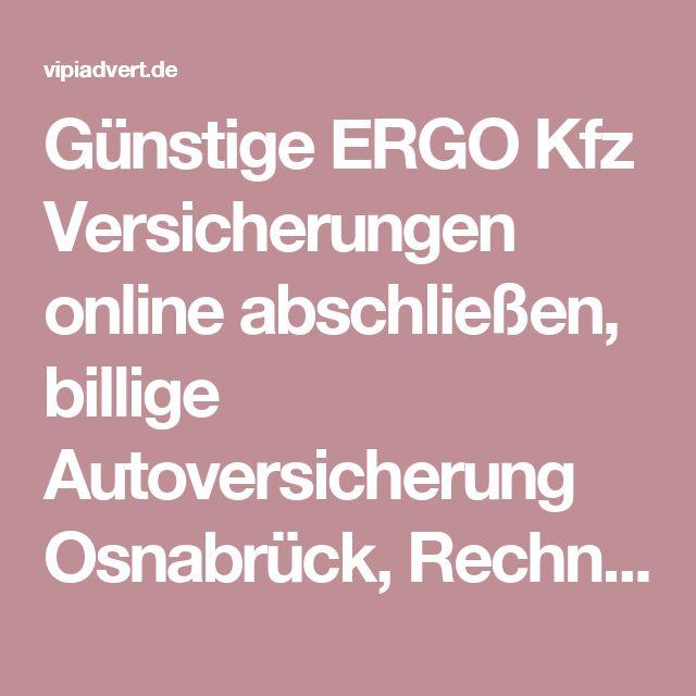 Günstige ERGO Kfz Versicherungen online abschließen, billige Autoversicherung Osnabrück, Rechner, Haftpflicht Kosten
