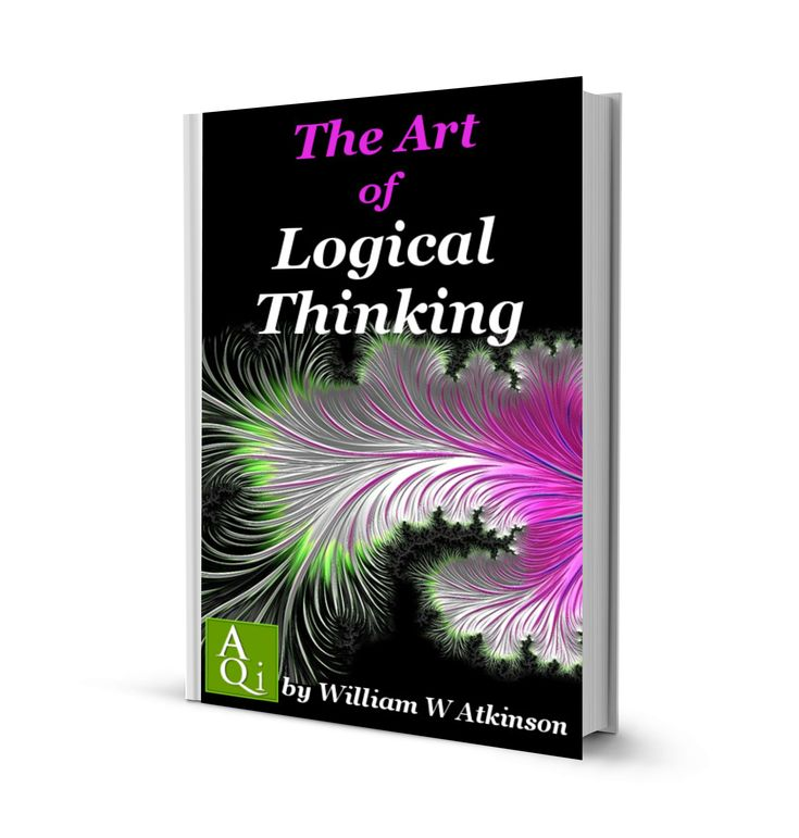 The Art of Logical Thinking by William W Atkinson: eBook