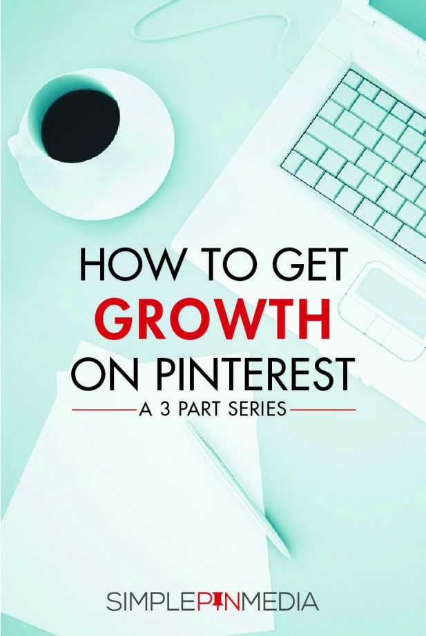 Growth on Pinterest Series: Final Thoughts