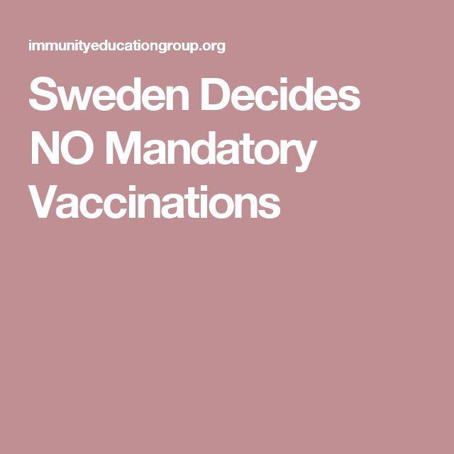 Sweden Decides NO Mandatory Vaccinations