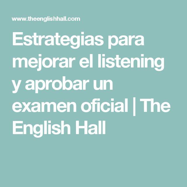 Estrategias para mejorar el listening y aprobar un examen oficial | The English Hall