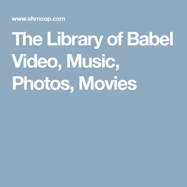 The Library of Babel Video, Music, Photos, Movies