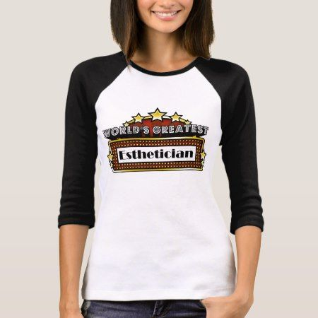 World's Greatest Esthetician T-Shirt - tap to personalize and get yours