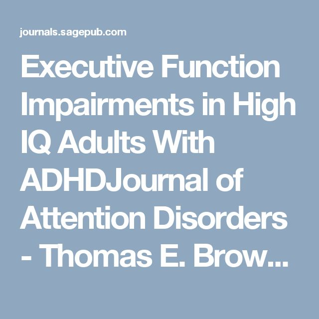 Executive Function Impairments in High IQ Adults With ADHDJournal of Attention Disorders - Thomas E. Brown, Philipp C. Reichel, Donald M. Quinlan, 2009