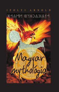 Ipolyi Arnold: Magyar mythologia