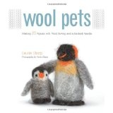 Wool Pets: Making 20 Figures with Wool Roving and a Barbed Needle (Hardcover)By Laurie Sharp