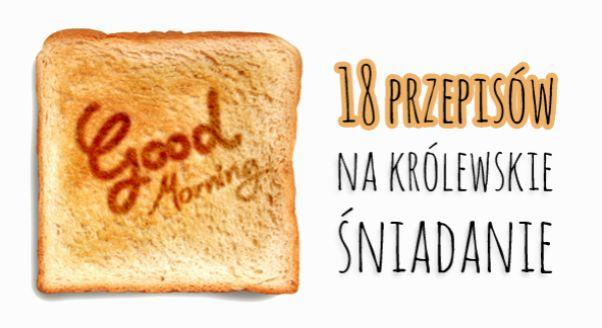 Wiadomo, że śniadanie to najważniejszy posiłek w ciągu dnia. Każdemu jednak brakuje czasem inspiracji na poranny talerz. Dlatego przeszukaliśmy dla was bezkresne morze przepisów na śniadanie z najpiękniejszych polskich blogów kulinarnych.
