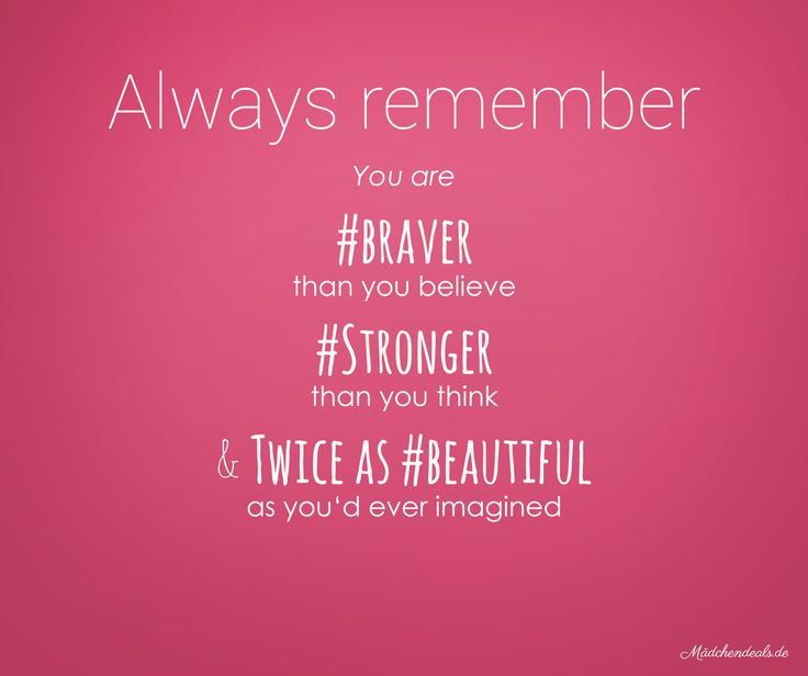always remember! you are #strong #brave #beautiful
