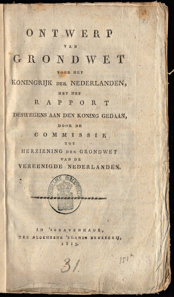 24 augustus 1815: De Grondwet voor het Koninkrijk der Nederlanden komt tot stand   Koninklijke Bibliotheek