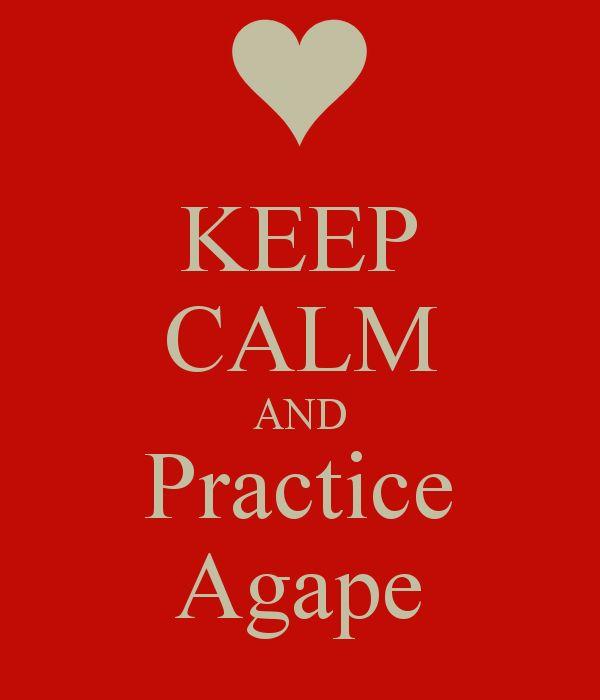 KEEP CALM and Practice Agape