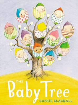 The Baby Tree written and illustrated by Sophie Blackall (Nancy Paulsen Books/Penguin)