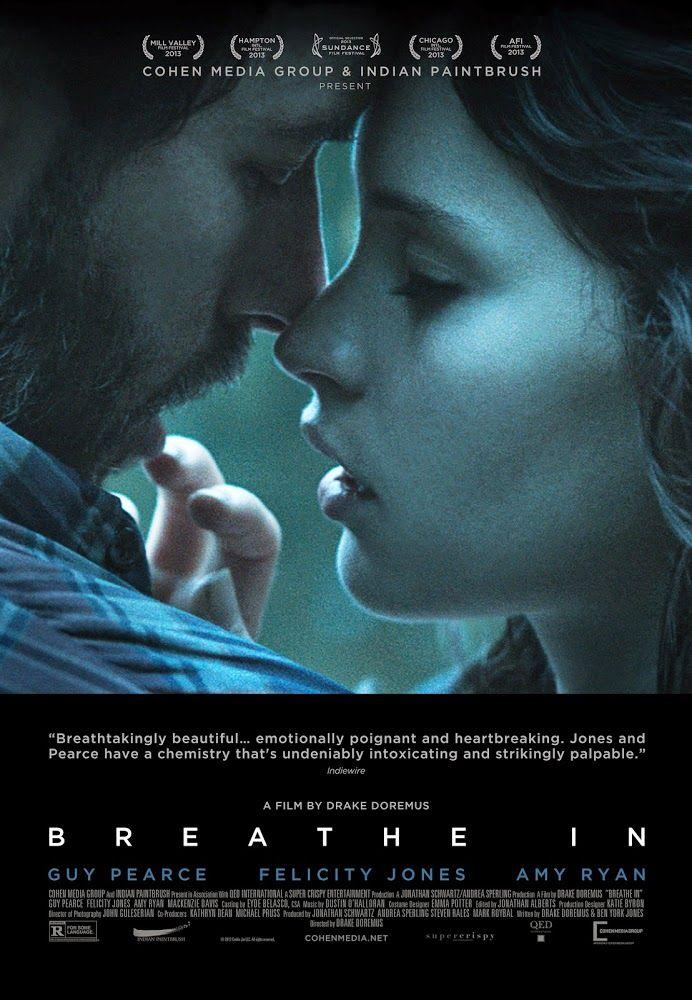 Breathe In (2013)   Con la tentación en casa... Los Reynolds son una familia feliz que recibe la visita de una joven estudiante de...