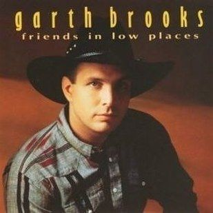 """""""Friends In Low Places"""" by Garth Brooks 