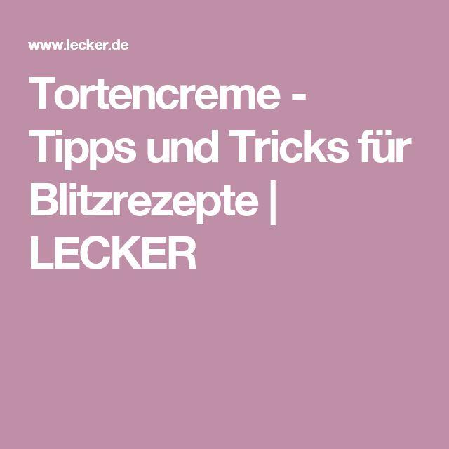Tortencreme - Tipps und Tricks für Blitzrezepte | LECKER
